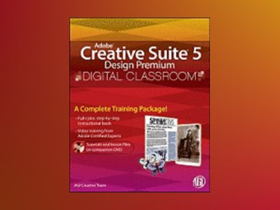 Adobe Creative Suite 5 Design Premium Digital Classroom av AGI Creative Team