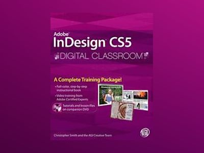 InDesign CS5 Digital Classroom av Christopher Smith