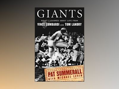 Giants: What I Learned About Life from Vince Lombardi and Tom Landry av Pat Summerall