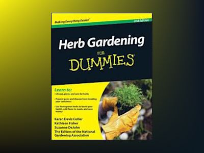 Herb Gardening For Dummies?, 2nd Edition av Karan Davis Cutler