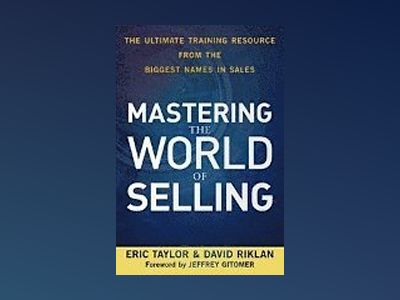 Mastering the World of Selling: The Ultimate Training Resource from the Big av Eric Taylor