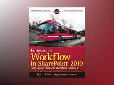 Professional Workflow 4 in SharePoint 2010: Real World Business Workflow So av Paul J. Galvin