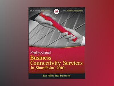 Professional Business Connectivity Services in SharePoint 2010 av Scot Hillier