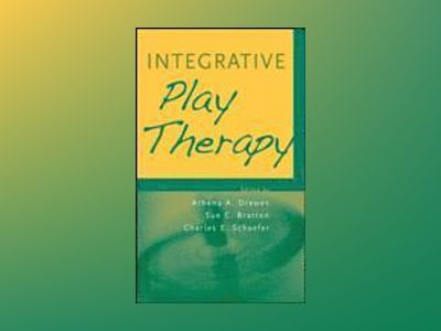 Integrative Play Therapy av Athena A. Drewes