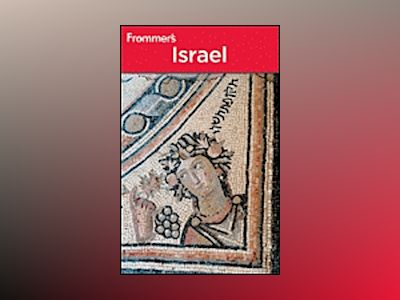 Frommer's Israel, 6th Edition av Robert Ullian