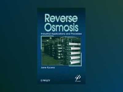 Reverse Osmosis : Design, Processes, and Applications for Engineers av Jane Kucera