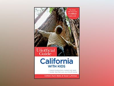 The Unofficial Guide to California with Kids, 7th Edition av Colleen Dunn Bates