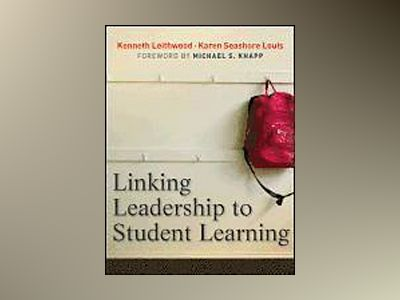 Linking Leadership to Student Learning av Kenneth Leithwood