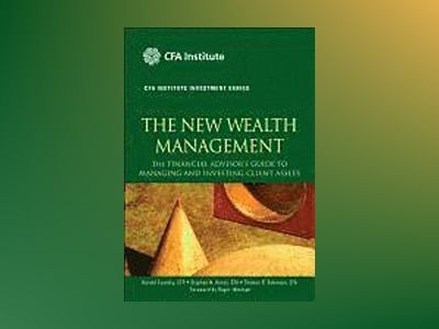 The New Wealth Management: The Financial Advisor s Guide to Managing and In av Harold Evensky