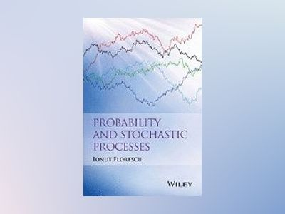 Probability and Stochastic Processes av Florescu