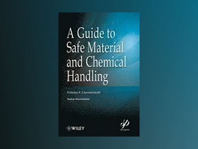 A Guide to Safe Material and Chemical Handling av Nicholas P.Cheremisinoff