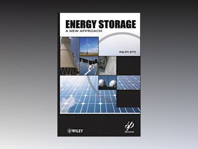 Energy Storage: A New Approach av Ralph Zito