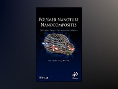 Polymer Nanotube Nanocomposites : Synthesis, Properties, and Applications av Vikas Mittal