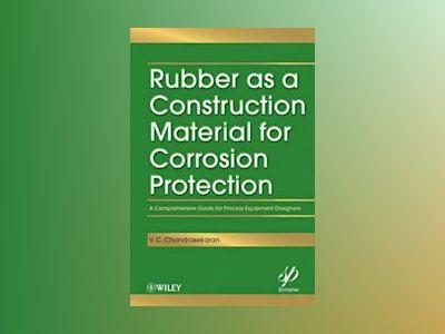 Rubber as a Construction Material for Corrosion Protection: A Comprehensive av V.C. Chandrasekaran