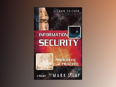 Information Security: Principles and Practice, 2nd Edition av Mark Stamp