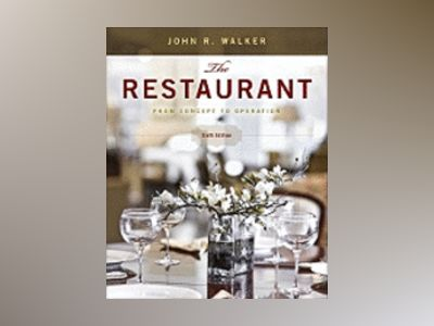The Restaurant: From Concept to Operation, 6th Edition av John R. Walker