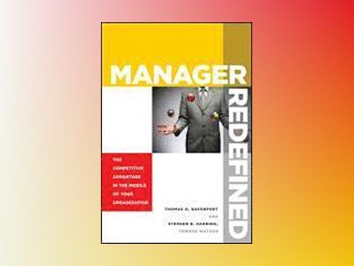Manager Redefined: How Your Top Performers Manage Work av Thomas O. Davenport