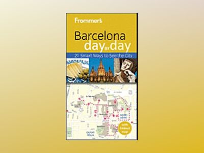 Frommer's Barcelona Day by Day, 2nd Edition av Neil E. Schlecht