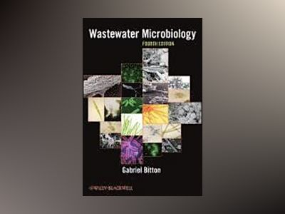 Wastewater Microbiology, 4th Edition av Gabriel Bitton