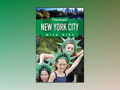 Frommer's New York City with Kids, 12th Edition av Alexis Lipsitz Flippin