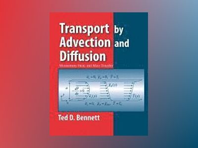 Transport by Advection and Diffusion av Bennett