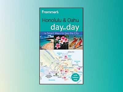 Frommer's Honolulu and Oahu Day by Day, 2nd Edition av Jeanette Foster