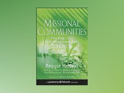Missional Communities: The Rise of the Post-Congregational Church av Reggie McNeal