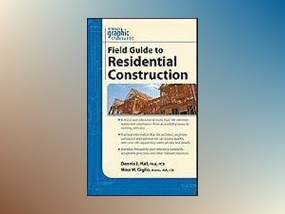 Graphic Standards Field Guide to Residential Construction av Dennis J. Hall
