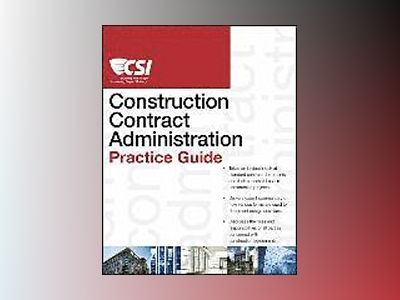 CSI Contract Administration Practice Guide av Construction Specifications Institute
