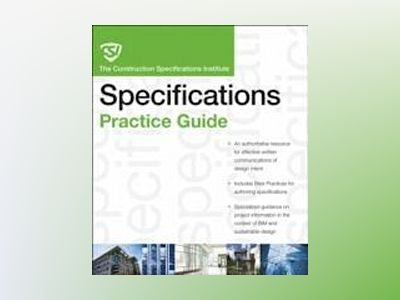 The CSI Construction Specifications Practice Guide av Construction Specifications Institute