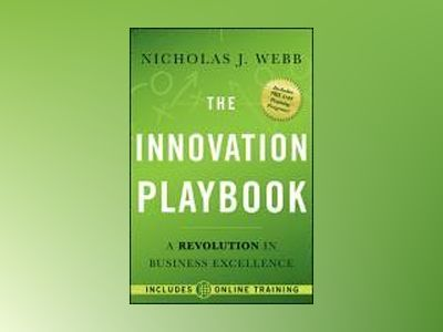 The Innovation Playbook + web site: A Revolution in Business Excellence av Nicholas J. Webb