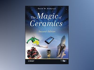 The Magic of Ceramics av David W. Richerson