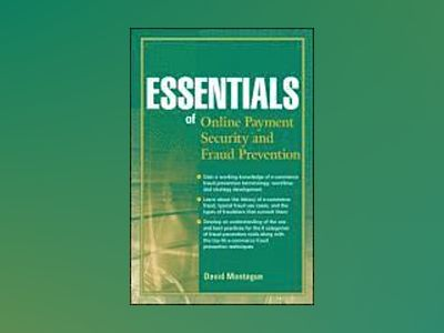 Essentials of On-line payment Security and Fraud Prevention av David A. Montague