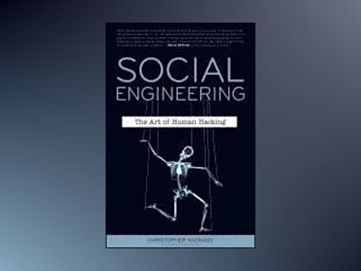 Social Engineering: The Art of Human Hacking av Christopher Hadnagy