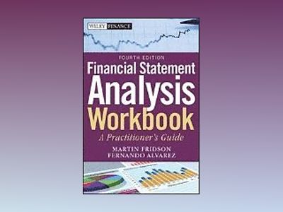 Financial Statement Analysis Workbook: A Practitioner's Guide, 4th Edition av Martin S. Fridson