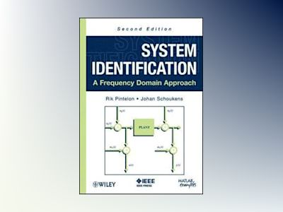 System Identification: A Frequency Domain Approach, 2nd Edition av Rik Pintelon