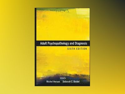 Adult Psychopathology and Diagnosis, 6th Edition av Michel Hersen