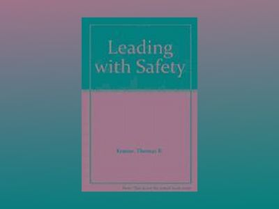 Leading with Safety, 2nd Edition av Thomas R. Krause