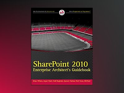SharePoint 2010 Enterprise Architect?s Guidebook av Brian Wilson