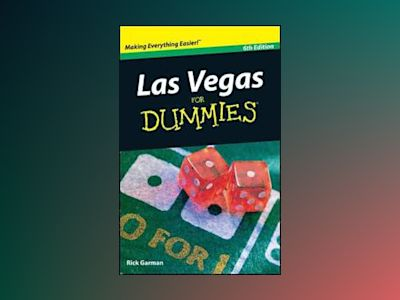 Las Vegas For Dummies, 6th Edition av Rick Garman