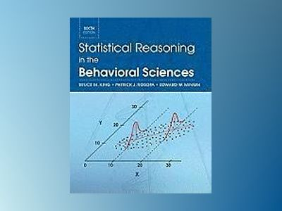 Statistical Reasoning in the Behavioral Sciences, 6th Edition av Bruce M. King