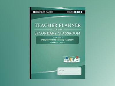 Teacher Planner for the Secondary Classroom : A Companion to Discipline in av Randall S. Sprick