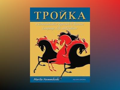 Troika: A Communicative Approach to Russian Language, Life, and Culture, wi av Marita Nummikoski