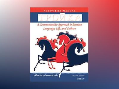 Troika: A Communicative Approach to Russian Language, Life, and Culture, Ac av Marita Nummikoski