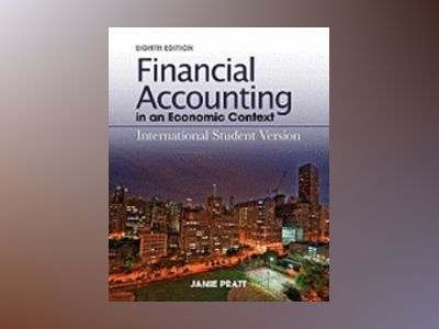 Financial Accounting in an Economic Context, International Student Version, av Jamie Pratt