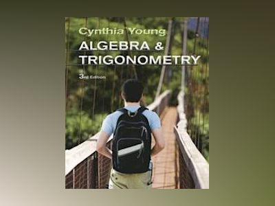 Algebra and Trigonometry av Cynthia Y. Young