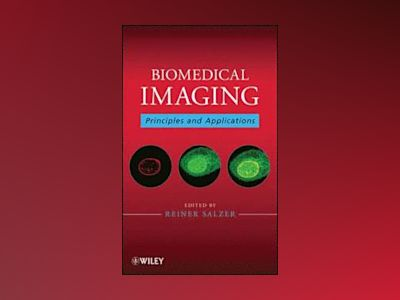 Biomedical Imaging: Principles and Applications av Reiner Salzer