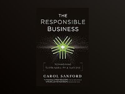 The Responsible Business: Reimagining Sustainability and Success av Carol Sanford