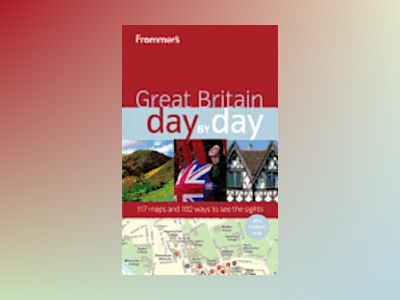 Frommer's Great Britain Day by Day av Donald Olson