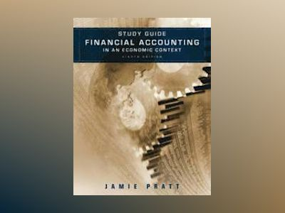 Financial Accounting in an Economic Context, Study Guide , 8th Edition av Jamie Pratt